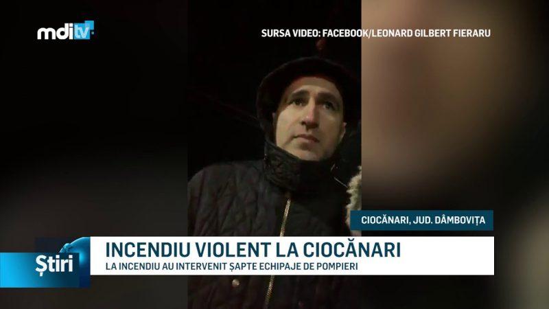 INCENDIU VIOLENT LA CIOCĂNARI