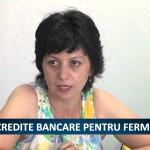 CREDITE BANCARE PENTRU FERMIERI – VIDEO