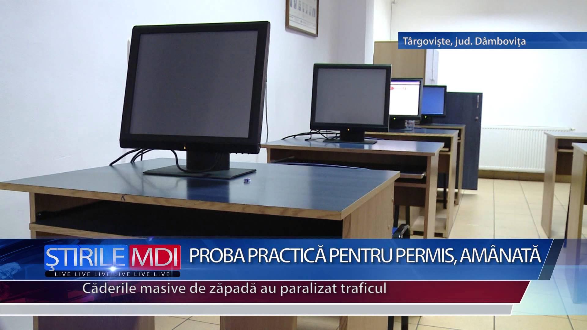 PROBA PRACTICĂ PENTRU PERMIS, AMÂNATĂ