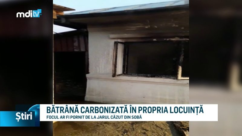 BĂTRÂNĂ CARBONIZATĂ ÎN PROPRIA LOCUINȚĂ