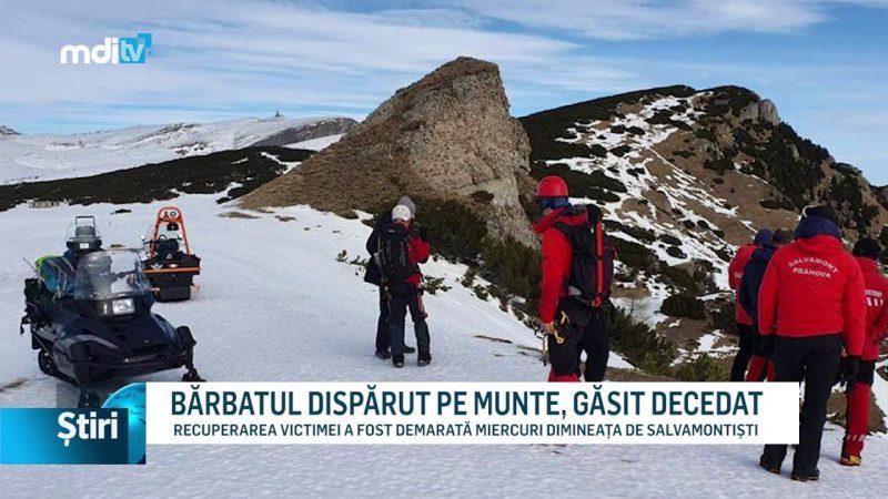 BĂRBATUL DISPĂRUT PE MUNTE, GĂSIT DECEDAT