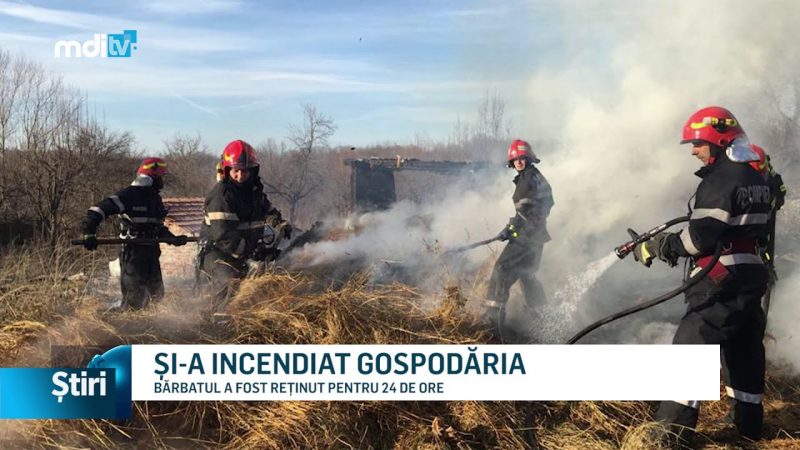 ȘI-A INCENDIAT GOSPODĂRIA