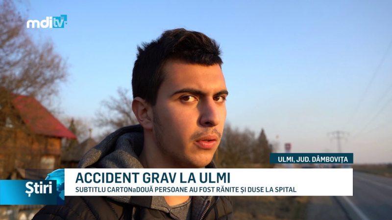 ACCIDENT GRAV LA ULMI