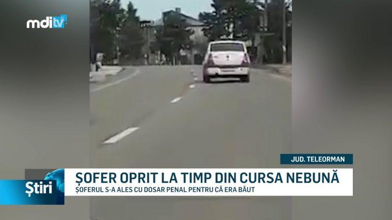 ȘOFER OPRIT LA TIMP DIN CURSA NEBUNĂ