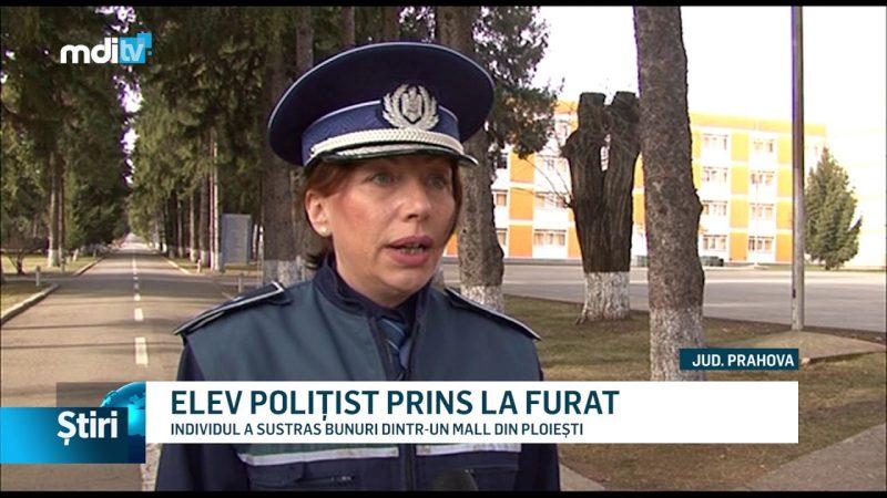 ELEV POLIȚIST PRINS LA FURAT