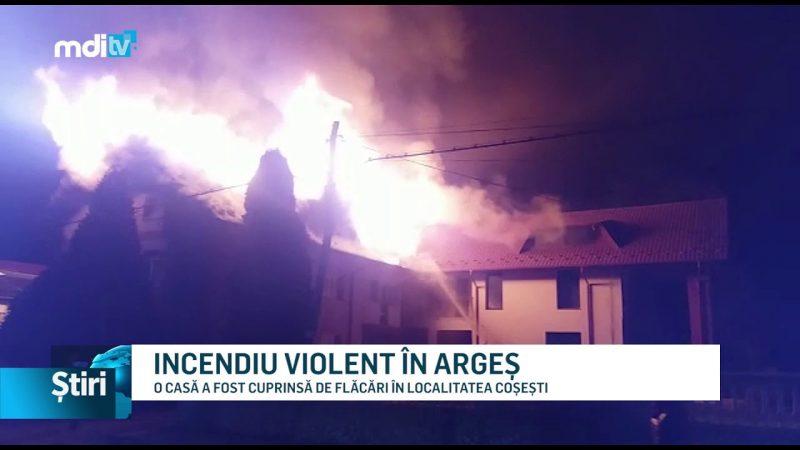 INCENDIU VIOLENT ÎN ARGEȘ