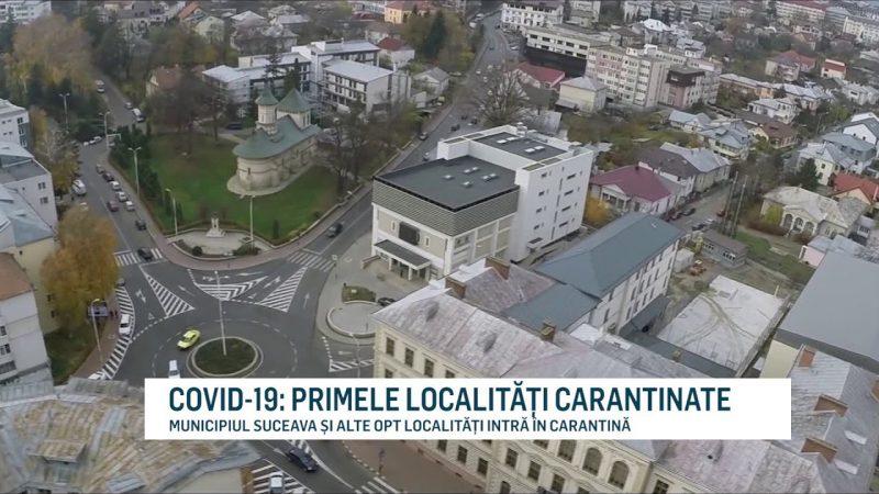 COVID-19: PRIMELE LOCALITĂȚI CARANTINATE