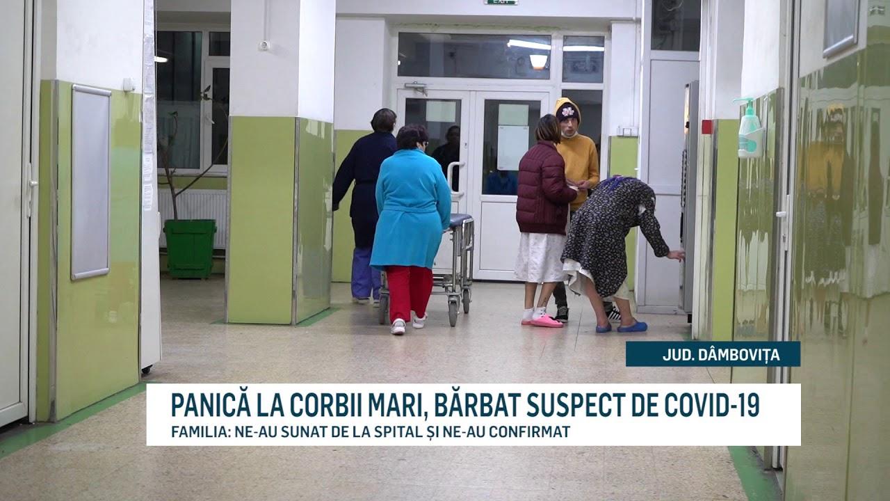 PANICĂ LA CORBII MARI, BĂRBAT SUSPECT DE COVID-19
