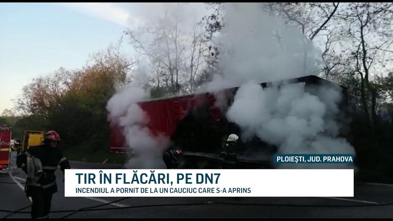 TIR ÎN FLĂCĂRI, PE DN7