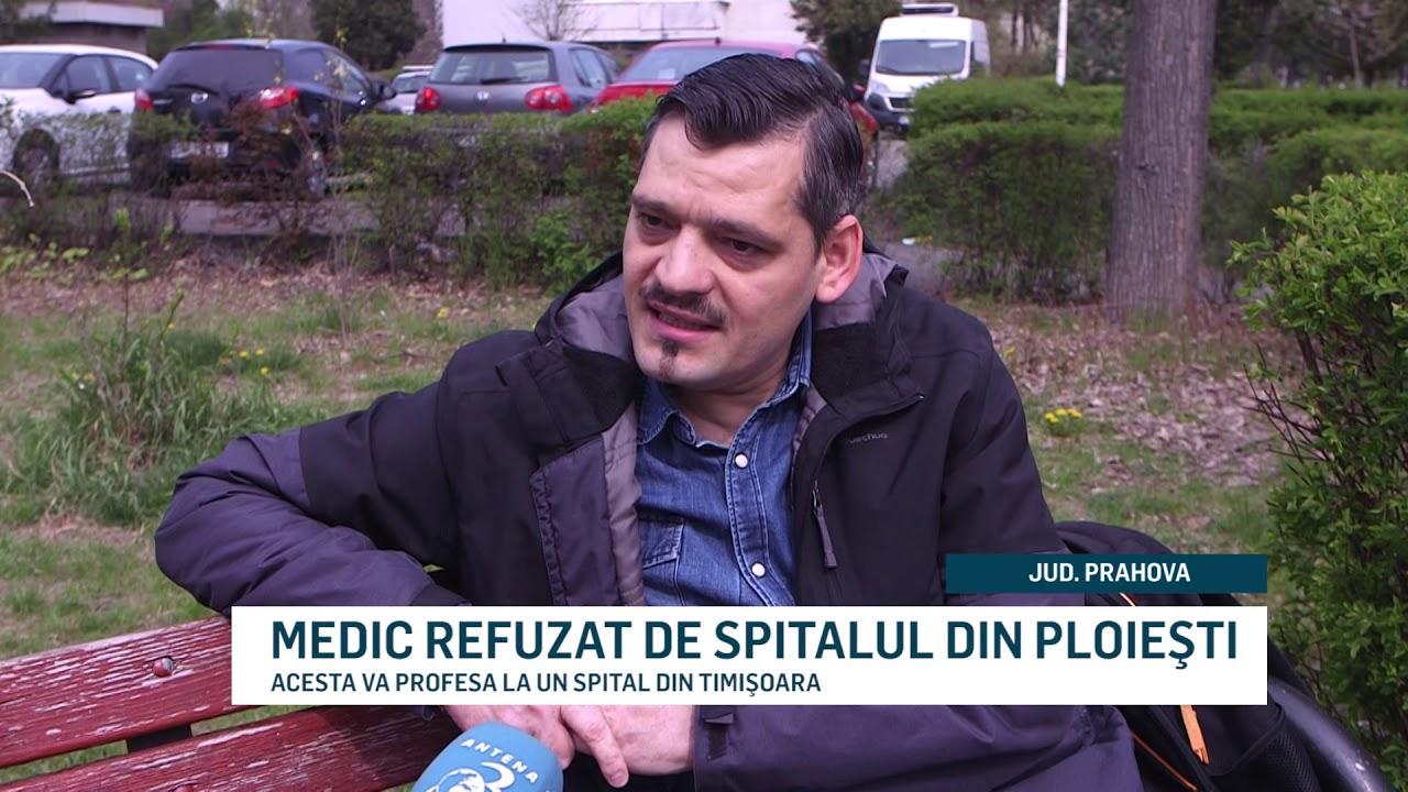 MEDIC REFUZAT DE SPITALUL DIN PLOIEŞTI