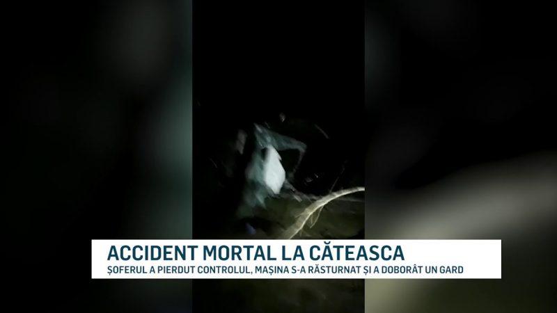 ACCIDENT MORTAL LA CĂTEASCA