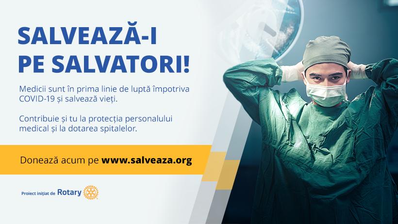 """""""SALVEAZĂ-I PE SALVATORI!"""", CAMPANIA ROTARY PENTRU STRÂNGEREA DE FONDURI PENTRU MATERIALE DE PROTECȚIE NECESARE CADRELOR MEDICALE"""
