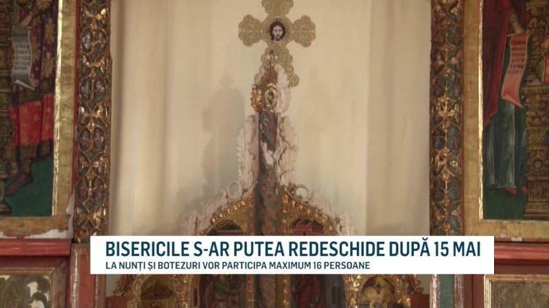 BISERICILE S-AR PUTEA REDESCHIDE DUPĂ 15 MAI