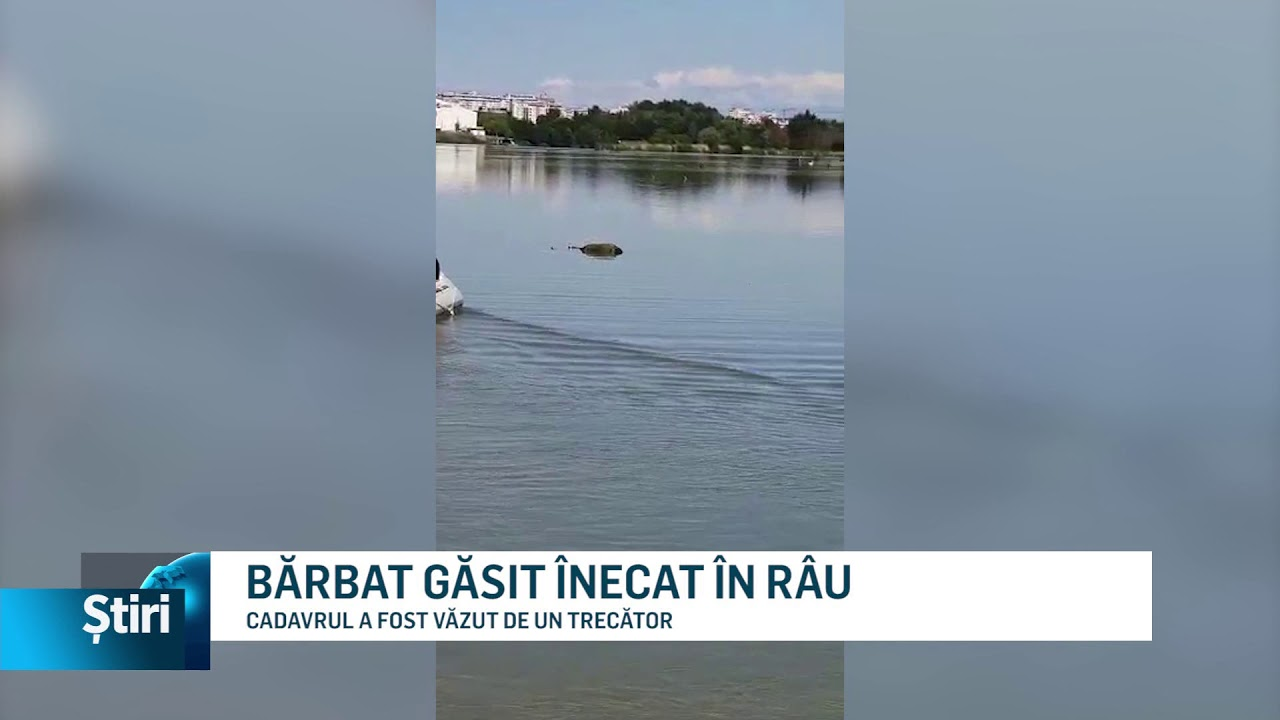 BĂRBAT GĂSIT ÎNECAT ÎN RÂU