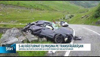 S-AU RĂSTURNAT CU MAȘINA PE TRANSFĂGĂRĂȘAN