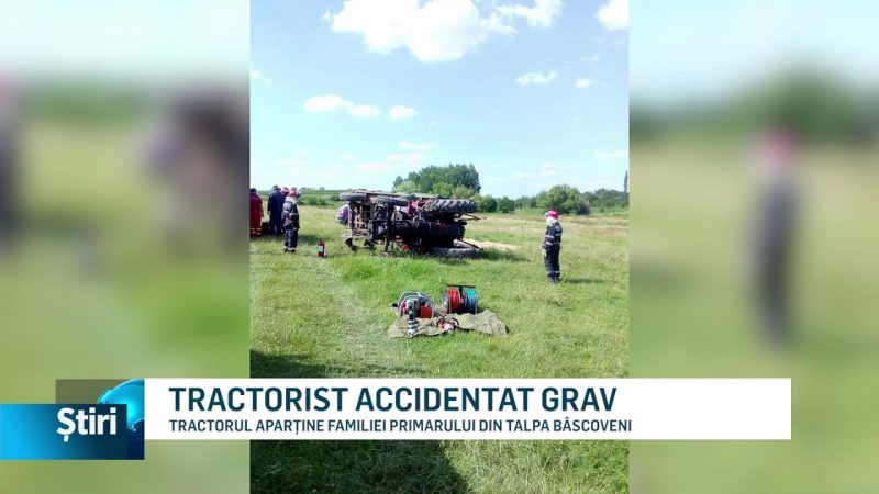 TRACTORIST ACCIDENTAT GRAV