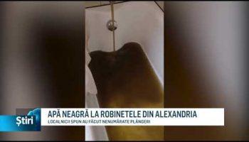 APĂ NEAGRĂ LA ROBINETELE DIN ALEXANDRIA