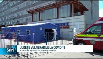 JUDEȚE VULNERABILE LA COVID-19